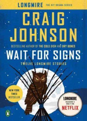 Wait for Signs- Twelve Longmire Stories by Craig Johnson