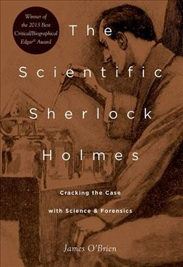 The Scientific Sherlock Holmes- Cracking the Case With Science and Forensics (Paperback)by James F O'brien