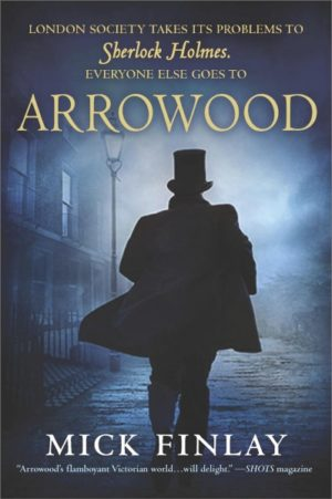 Arrowood- Sherlock Holmes Has Met His Match by Mick Finlay