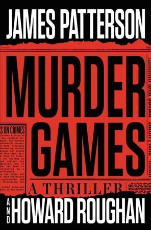 Murder Games by James Patterson and Howard Roughan