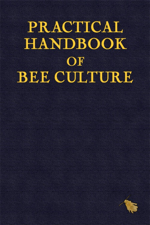 Practical Handbook of Bee Culture by Sherlock Holmes