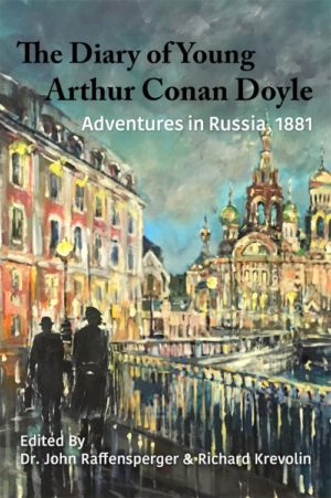The Diary of Young Arthur Conan Doyle – Book 2 - Adventures in Russia 1881