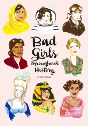 Bad Girls Throughout History- A Journal