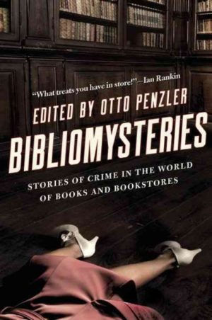 Bibliomysteries: Crime in the World of Books and Bookstores edited by Otto Penzler