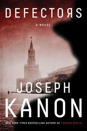 Defectors by Joseph Kanon