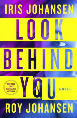 Look Behind You by Iris Johansen and Roy Johansen