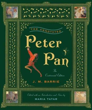 The Annotated Peter Pan Edited by Maria Tatar (Hardcover)