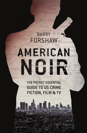 American Noir The Pocket Essential Guide to US Crime Fiction, Film & TV By Barry Forshaw