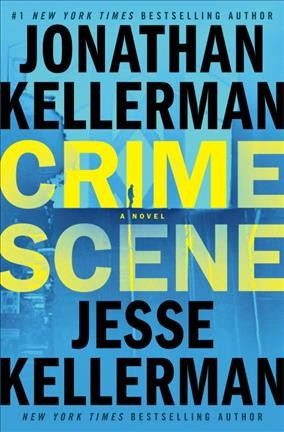 Crime-Scene-by-Jonathan-KellermanJesse-Kellerman.jpeg