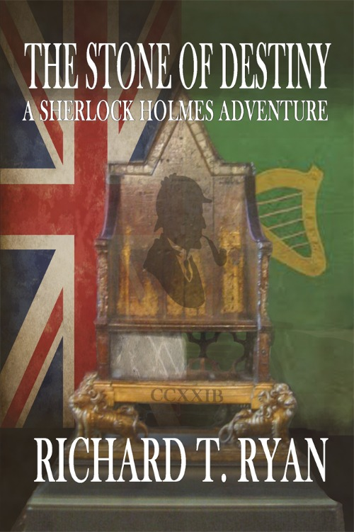 The Stone of Destiny- A Sherlock Holmes Adventure by Richard Ryan