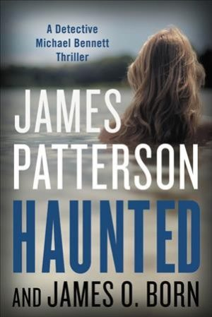 Haunted by James Patterson:James O Born (Hardcover)