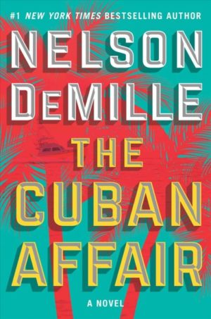 The Cuban Affair by Nelson DeMille (Hardcover)