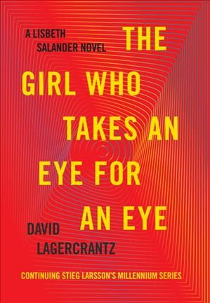 The Girl Who Takes an Eye for an Eye by David Lagercrantz (Hardcover)