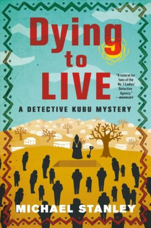 Dying to Live by Michael Stanley (Hardcover)