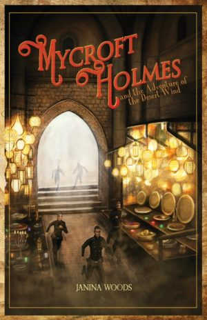 Mycroft Holmes and the Adventure of the Desert Wind by Janina Woods (Paperback)