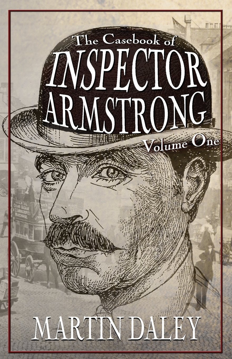The Casebook of Inspector Armstrong - Volume I (Paperback)