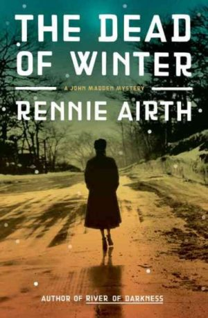 The Dead of Winter by Rennie Airth (Hardcover)