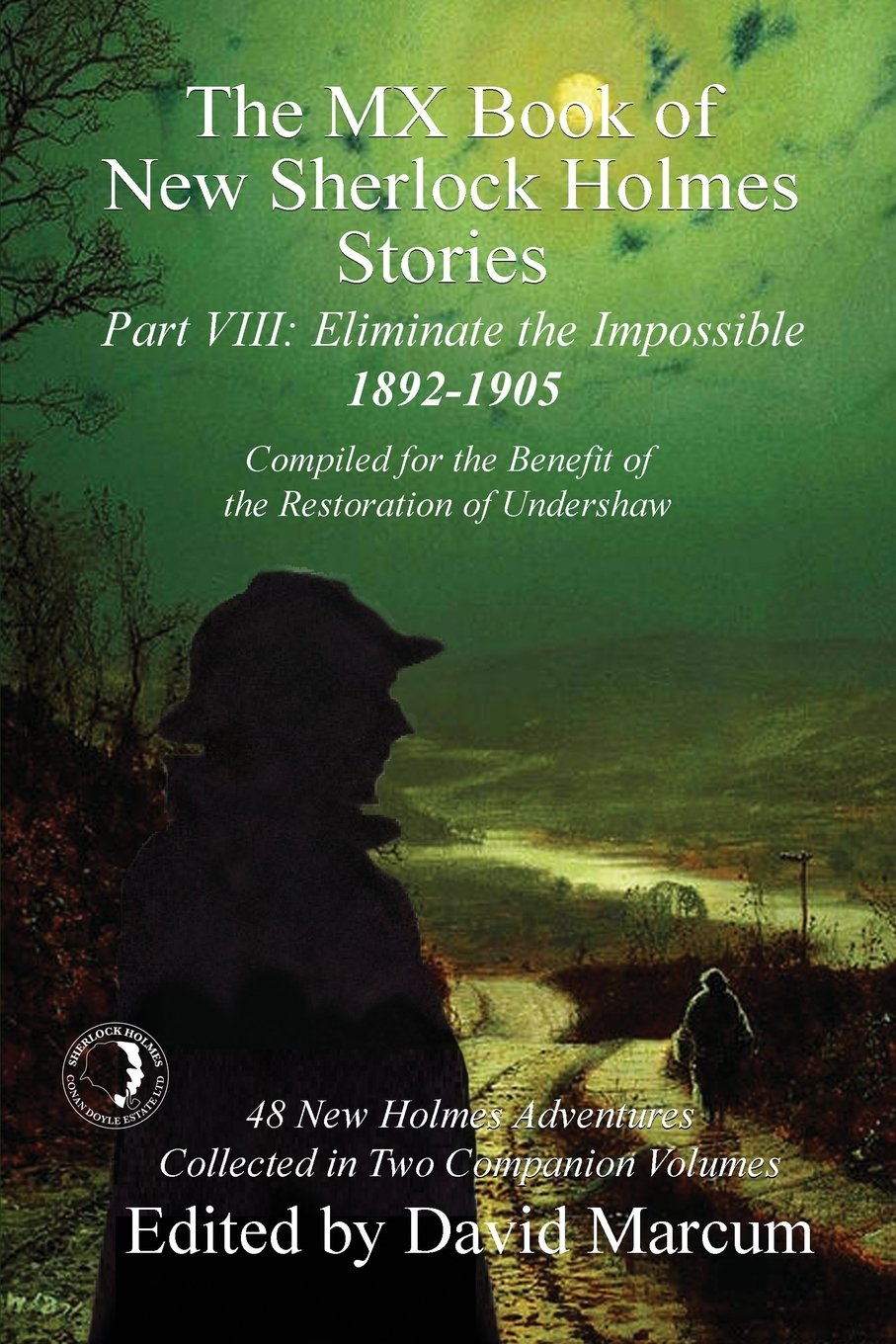 The MX Book of New Sherlock Holmes Stories - Part VIII: Eliminate The Impossible: 1892-1905 (MX Book of New Sherlock Holmes Stories Series) Paperback