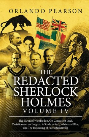 The Redacted Sherlock Holmes (Volume IV) by Orlando Pearson (Paperback)