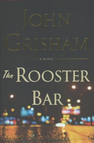 The Rooster Bar by John Grisham (Hardcover)