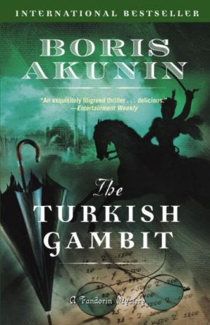The Turkish Gambit by Boris Akunin