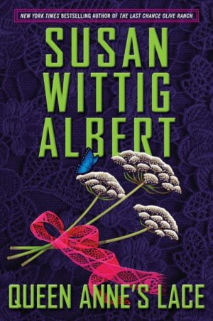 Queen Anne's Lace by Susan Wittig Albert (Paperback)