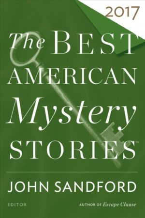 The Best American Mystery Stories 2017 edited by John Sandford and Otto Penzler (Trade Paperback)