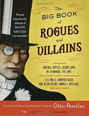 The Big Book of Rogues and Villains edited by Otto Penzler