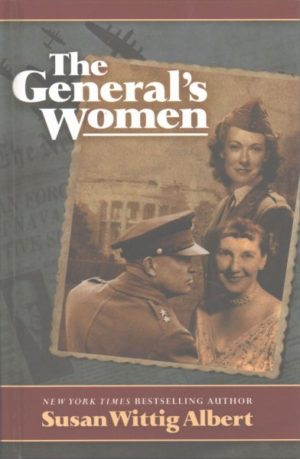 The General's Women by Susan Wittig Albert (Hardcover)