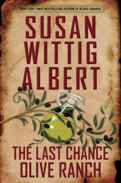 The Last Chance Olive Ranch by Susan Wittig Albert (Hardcover)