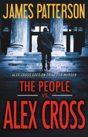 The People vs. Alex Cross by James Patterson (Hardcover)