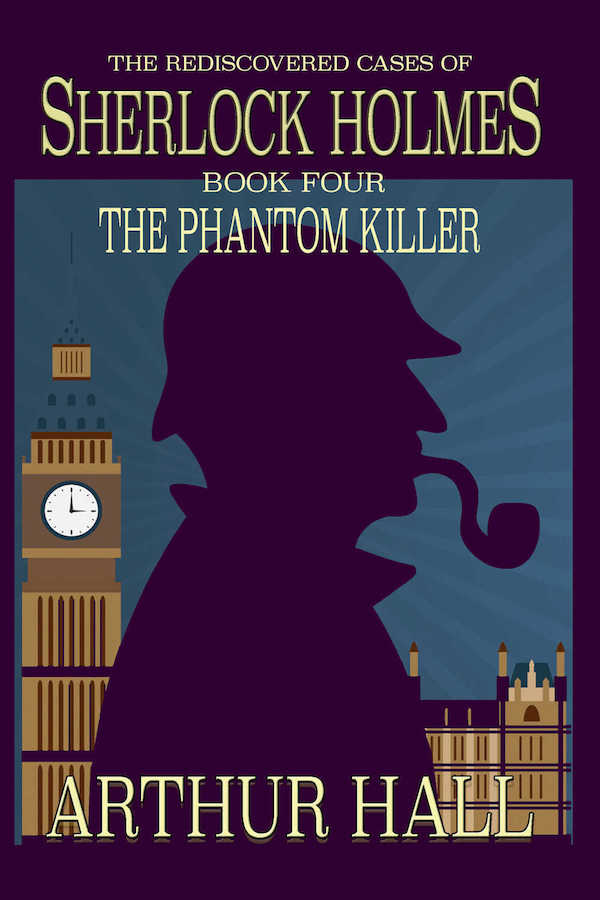 The Phantom Killer: The Rediscovered Cases of Sherlock Holmes Book 4 Paperback