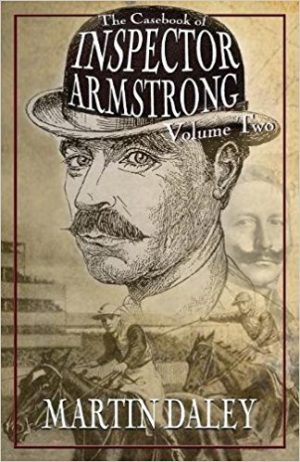 The Casebook of Inspector Armstrong - Volume 2 by Martin Daley (Paperback)