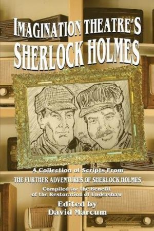 Imagination Theatre's Sherlock Holmes by David Marcum (Paperback)