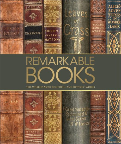 Remarkable Books: A Celebration of the World's Most Beautiful and Historic Works