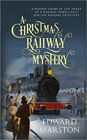 A Christmas Railway Mystery by Edward Marston (Hardcover)