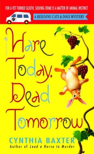 Hare Today, Dead Tomorrow by Cynthia Baxter (Paperback)