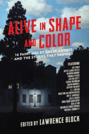 Alive in Shape and Color 17 Paintings by Great Artists and the Stories They Inspired edited by Lawrence Block