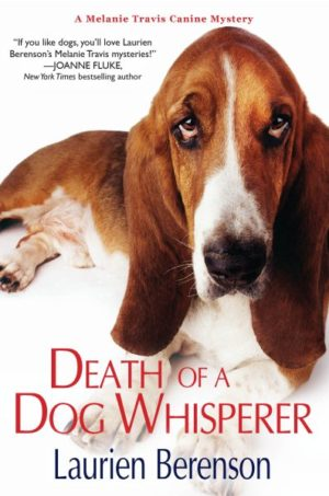 Death of a Dog Whisperer by Laurien Berenson (Hardcover)