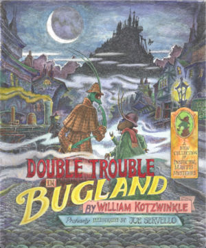 Double Trouble in Bugland by William Kotzwinkle