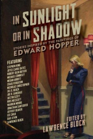 In Sunlight or in Shadow Stories Inspired by the Paintings of Edward Hopper by Lawrence Block