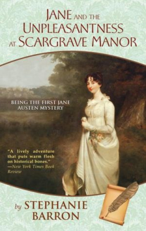 Jane and the Unpleasantness at Scargrave Manor by Stephanie Barron (Paperback)
