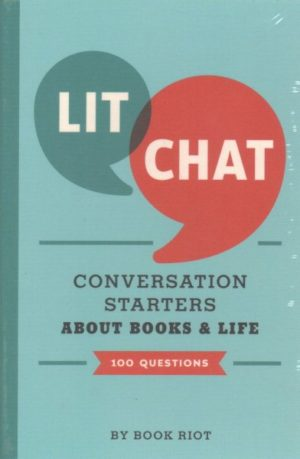 Lit Chat: Conversation Starters About Books and Life: 100 Questions