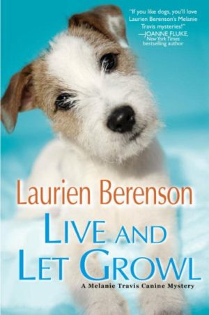 Live and Let Growl by Laurien Berenson (Hardcover)