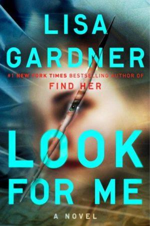 Look for Me by Lisa Gardner (Hardcover)
