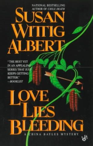 Love Lies Bleeding by Susan Wittig Albert