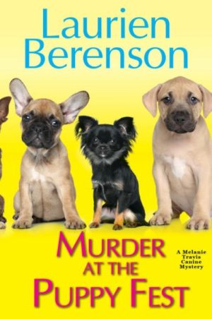 Murder at the Puppy Fest by Laurien Berenson (Hardcover)
