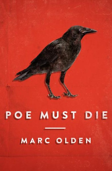Poe Must Die by Mark Olden