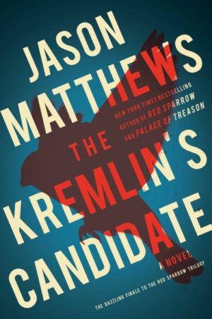 The Kremlin's Candidate by Jason Matthews (Hardcover)