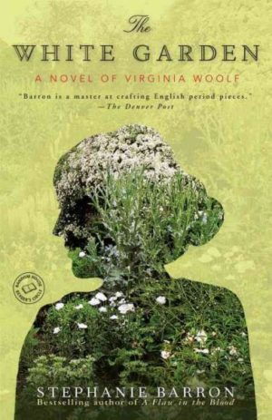 The White Garden: A Novel of Virginia Woolf by Stephanie Barron